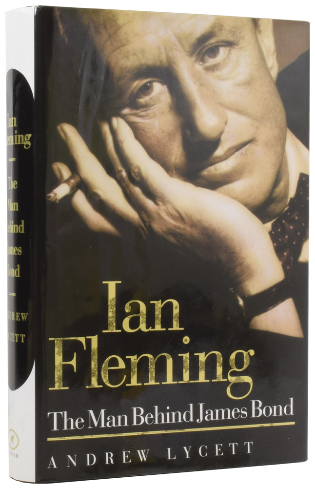 Ian Fleming. The Man Behind James Bond. Andrew LYCETT, born 1950.