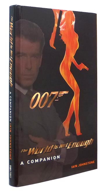 [James Bond] The World is Not Enough. A Companion. Iain JOHNSTONE.