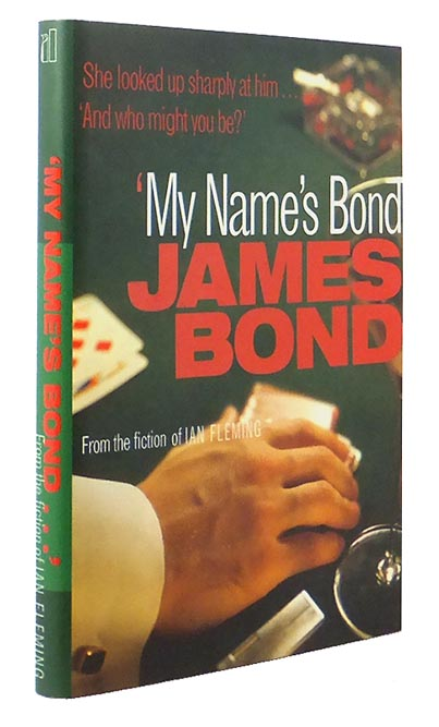 'My Name's Bond' - an anthology from the Fiction of Ian Fleming. Reference, Simon WINDER.