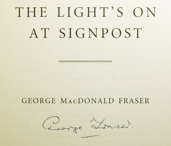 The Light's on At Signpost. Memoirs of the Movies, Among Other Matters. George MacDonald FRASER.