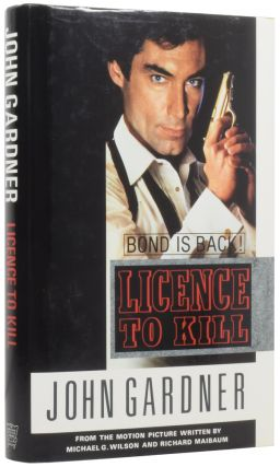 James Bond: Licence to Kill. From the motion picture written by Michael G. Wilson and Richard...