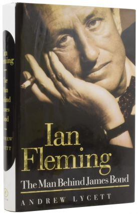Ian Fleming. The Man Behind James Bond. Andrew LYCETT, born 1950