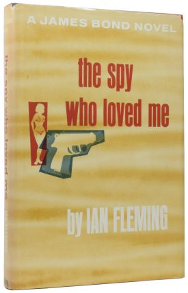 The Spy Who Loved Me. Ian Lancaster FLEMING