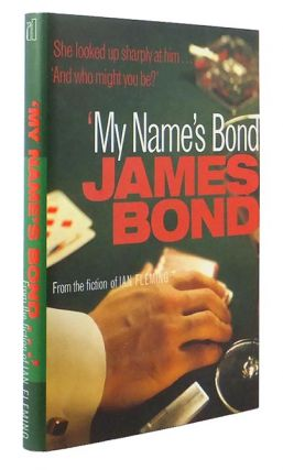 'My Name's Bond' - an anthology from the Fiction of Ian Fleming. Reference, Simon WINDER